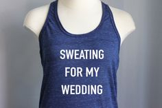 Sweating for my Wedding - tank by BridalPartyTreasures on Etsy