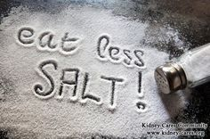 The Importance Of Low-salt Diets For Kidney Disease Patients  http://www.kidney-cares.org/food/1031.html
