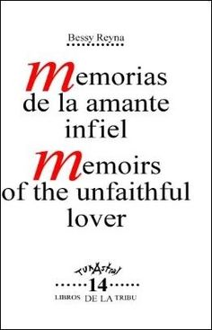 Memoirs of the unfaithful lover  by Bessy Reyna