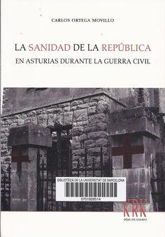 http://cataleg.ub.edu/record=b2164981~S1*cat #sanitat #República #hospitals #Astúries