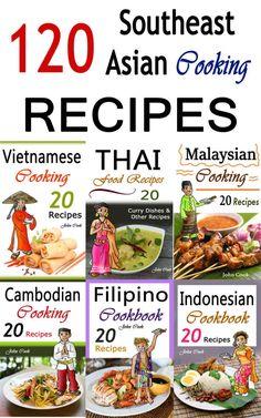 Southeast Asian Cooking: Bundle of 120 Southeast Asian Recipes (Indonesian Cuisine, Malaysian Food,  - Books