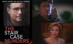 The Staircase Murders (2007) Treat Williams stars as novelist Michael Peterson in this true story movie where he is the prime suspect in the murder of his wife