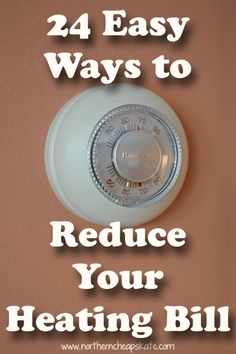 Don't let the cold air suck all the energy out of your budget! Check out this list of 24 easy ways to reduce your heating bill.