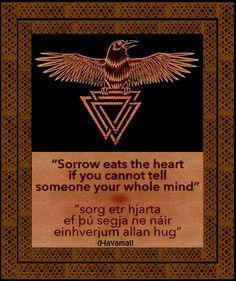 The wisdom of the Havamal... The wisdom of Odin... Eternally true!
