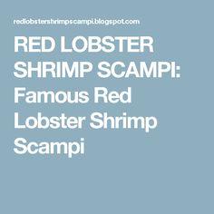 RED LOBSTER SHRIMP SCAMPI: Famous Red Lobster Shrimp Scampi