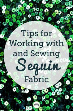 Sequin fabric can look wonderful when added to a garment or home decor project, however it can be difficult to work with. Ashley Hough gives you tips for sewing sequin fabric that will make cutting out and working with the fabric much easier.