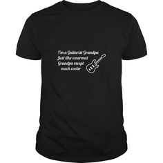 Guitarist Grandpa  Im a Guitarist Grandpa Just like a normal Grandpa except much cooler, Order HERE ==> https://www.sunfrog.com/Music/110603581-325740132.html?52686, Please tag & share with your friends who would love it , #superbowl #renegadelife #birthdaygifts
