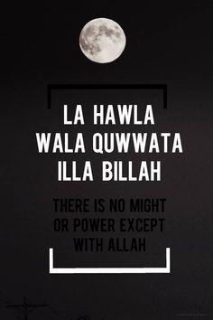 La hawla wala quwwat illa billah