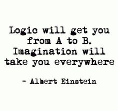 Imagination will take you everywhere - Albert Einstein