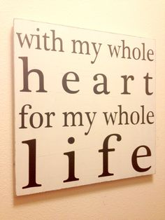 With My Whole Heart for my Whole Life  by sugarcoatedsentiment, $45.00