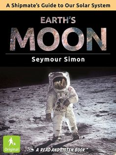 """Earth's Moon (A Shipmate's Guide to Our Solar System) The second edition in Seymour Simon's """"Shipmate's Guide"""" series looks at Earth's Moon. If you could visit there, what would you find? Apollo 11 Landing, Science And Nature Books, Craters On The Moon, Our Solar System, Photo Illustration, Illustrations, Teaching Kids, Nonfiction, Ebooks"""
