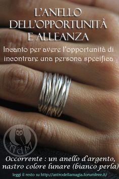 L'anello dell'Opportunità e Alleanza: Incanto per avere l'opportunità di incontrare una persona specifica. || Leggi tutto qui: http://antrodellamagia.forumfree.it/?t=65209844