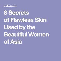 8Secrets ofFlawless Skin Used bythe Beautiful Women ofAsia