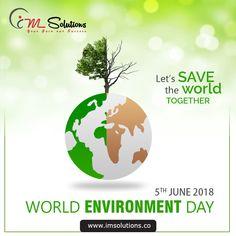 Let's Save the World Together   #WorldEnvironmentDay   #IMSolutions  #Advertisingagency #Digitalmarketingagency #Webdesigncompany  https://bit.ly/2g2PiX8