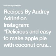 """Recipes By Audrey Adrinè on Instagram: """"Delicious and easyto make apple pie with coconut crust  For the dough: 1 cup flour 1/2 cup cornstarch 4 tbsp sugar 1 egg 150 gr or 2/3…"""" 1 Egg, Corn Starch, Apple Pie, Coconut, Sugar, Baking, Easy, Recipes, How To Make"""