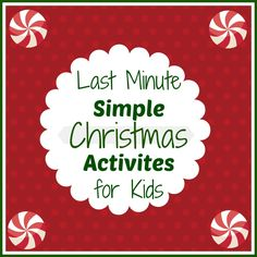 Simple & Quick Christmas Activities There is still time to enjoy some fun holiday themed activities!  The kids are out of school and you still have a few days left before the holidays. Entertain everyone with some simple to put together Christmas activities from items you probably already ...