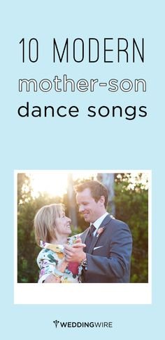 In honor of Mother's Day, @weddingwire made a list of modern songs for that special mother-son wedding dance!