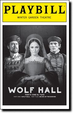 Wolf Hall: Parts 1 & 2 Playbill Covers on Broadway - Information, Cast, Crew, Synopsis and Photos - Playbill Vault