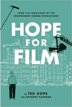 "Read ""Hope for Film From the Frontline of the Independent Cinema Revolutions"" by Ted Hope available from Rakuten Kobo. ""A relentlessly useful insider's guide to independent film"" by the producer of The Ice Storm, Happiness, and The Laramie. Art House Movies, Film Distribution, Film Tips, Ang Lee, Free Films, Film Studies, Sundance Film, Film School, Independent Films"