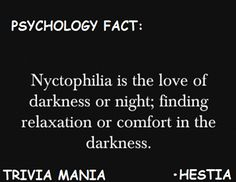 I love the night, but I'm afraid of the dark and get terrified in the dark. Facts About Guys, Weird Facts, Fun Facts, Psychology Major, Psychology Quotes, The More You Know, Look At You, Psycho Facts, To Infinity And Beyond