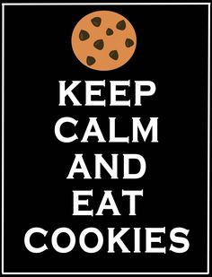keep calm and eat cookies                                                       …