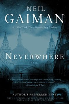 Neverwhere: Author's Preferred Text by Gaiman, Neil(July Hardcover Neil Gaiman, George Orwell, Books To Read, My Books, Night Circus, First Novel, Fantasy Books, Great Books, Bestselling Author