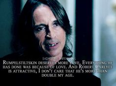 I don't care that he's more than double my age- Once Upon a Time's Rumplestiltskin/Mr. Gold