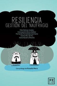 RESILIENCIA: GESTIÓN DEL NAUFRAGIO / Pilar Gómez Acebo (et al.). Cómo afrontar las situaciones traumáticas en positivo mediante el desarrollo de una postura resiliente, aprendiendo de los errores y saliendo  fortalecido, es el aprendizaje que se puede conseguir tras la lectura de este libro. Búscalo en http://absys.asturias.es/cgi-abnet_Bast/abnetop?ACC=DOSEARCH&xsqf01=resiliencia+gomez