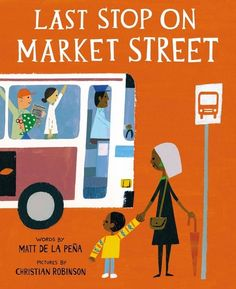 Last Stop on Market Street - part of a growing list of books exploring hunger, poverty, and homelessness
