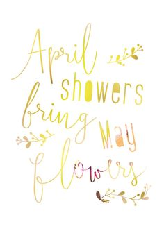April Showers Bring May Flowers Spring Quote Spring by planeta444