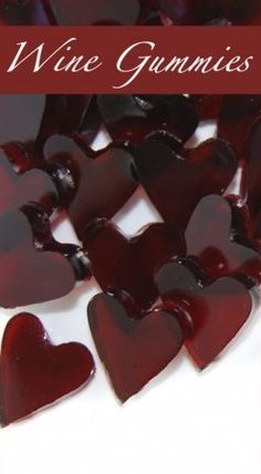 Wine Fruit Snacks ~ Wine Gummy Hearts - Not For Kids! These are so awesome, and just a few ingredients.... wine, gelatin, stevia, and maple syrup. Perfect for Girls Nights or Valentine's Day. Better than Jello Shots! Can't wait to make more. :-)