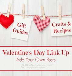 Valentines Day Link Up - Add your gift guides, crafts and recipes.
