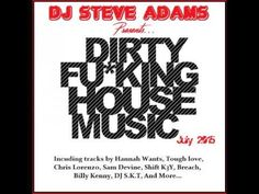 Dirty Fu*king House Music July 2015