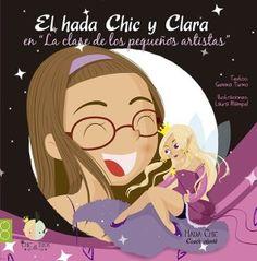 """El hada Chic y Clara en """"La clase de los pequeños artistas"""", reseña elaborada por David Gómez"""