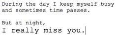 I really miss you.