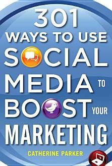 301 Ways to Use Social Media To Boost Your Marketing - Books on Google Play
