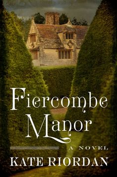 """Annie picks """"Fiercombe Manor"""" by Kate Riordan, a haunting and richly imagined dual-narrative historical novel about two women of very different eras who are united by the secrets hidden within the walls of an English manor house, on sale February 17."""