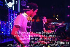 Wir gratulieren Dj OzzY's zum 2. Platz beim Bollwerk Newcomer Dj Contest #EventGruppe by: #TheFactory / #ClubJDj / #SMSWall