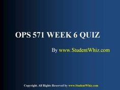 www.StudentWhiz.com Provides University of Phoenix New Course OPS 571 Week 6 Quiz or Knowledge Check Complete Answers just a click away http://goo.gl/rVHVbR