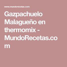 Gazpachuelo Malagueño en thermomix - MundoRecetas.com