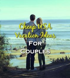 Cheap Vacation Ideas For Couples