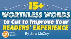 15+ Worthless Words to Cut to Improve Your Readers' Experience
