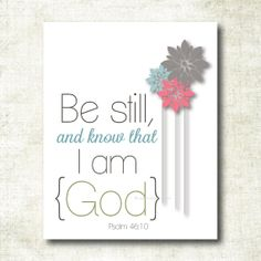 Be still and know that I am God, Psalm 46:10, Art Print by MelissaFlemingDesigns