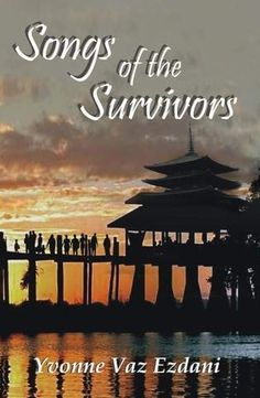 Songs of the Survivors. About Goans in colonial Burma in during the Japanese invasion of WWII. Now almost out of print. first every book! Love Home, Goa, Wwii, Japanese, Songs, History, World, Reading, Colonial