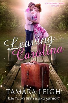 LEAVING CAROLINA: Southern Discomfort Series: Book One by Tamara Leigh ~ Available for Pre-Order $3.99 ~ Releasing 11.25.15