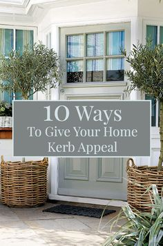 10 Ways To Give Your Home Kerb Appeal | Small changes can make a big difference to the exterior of your property. From updating window treatments to planting attractive greenery, give your home a facelift with these ideas