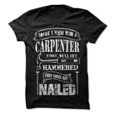Spend A Night With A Carpenter T Shirts, Hoodies. Check price ==► https://www.sunfrog.com/No-Category/Spend-A-Night-With-A-Carpenter.html?41382