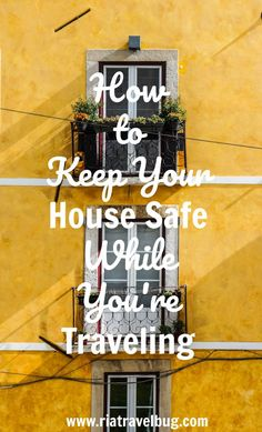 How To Keep Your House Safe While You're Traveling | The Travel Bug (scheduled via http://www.tailwindapp.com?utm_source=pinterest&utm_medium=twpin)