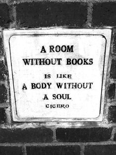 """"""" A room without books is like a body without a soul"""" Cicero. Yes, though Cicero bores me, I finished him! Reading Quotes, Book Quotes, Me Quotes, Quote Books, Library Quotes, Lovers Quotes, Music Quotes, Wisdom Quotes, Empty Quotes"""