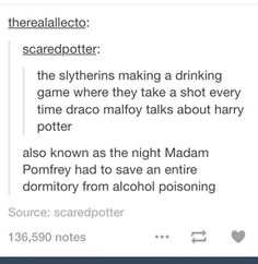 we need more hogwarts drinking games Draco Harry Potter, Harry Potter Ships, Harry Potter Facts, Harry Potter Universal, Harry Potter Pictures, Harry Potter Wallpaper, Fandoms, Tumblr Funny, In This World